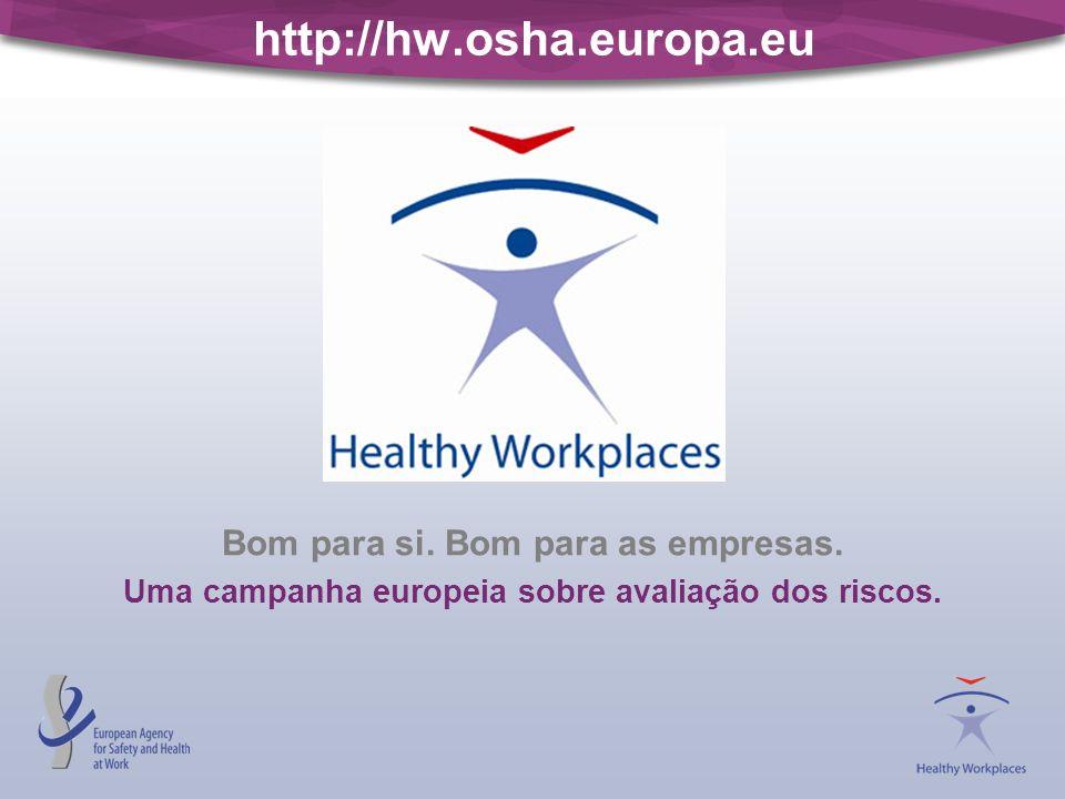 http://hw.osha.europa.eu Bom para si. Bom para as empresas.