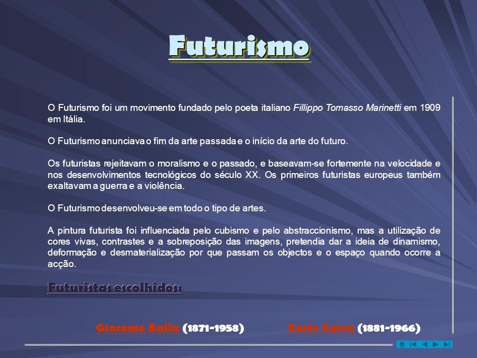 Futurismo Futuristas escolhidos: Giacomo Balla (1871-1958)