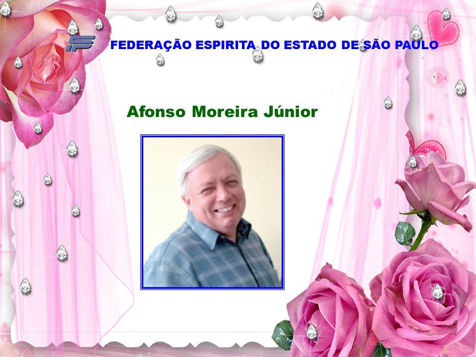 Afonso Moreira Júnior FEDERAÇÃO ESPIRITA DO ESTADO DE SÃO PAULO