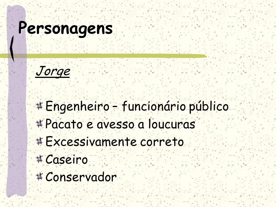 Personagens Jorge Engenheiro – funcionário público