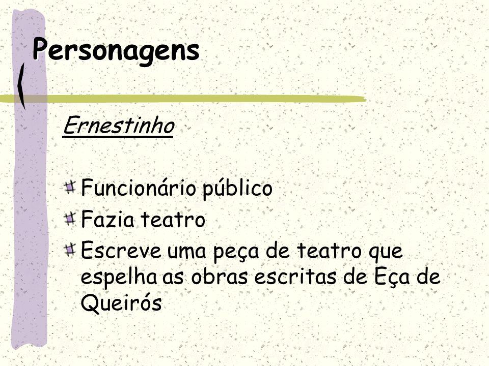 Personagens Ernestinho Funcionário público Fazia teatro