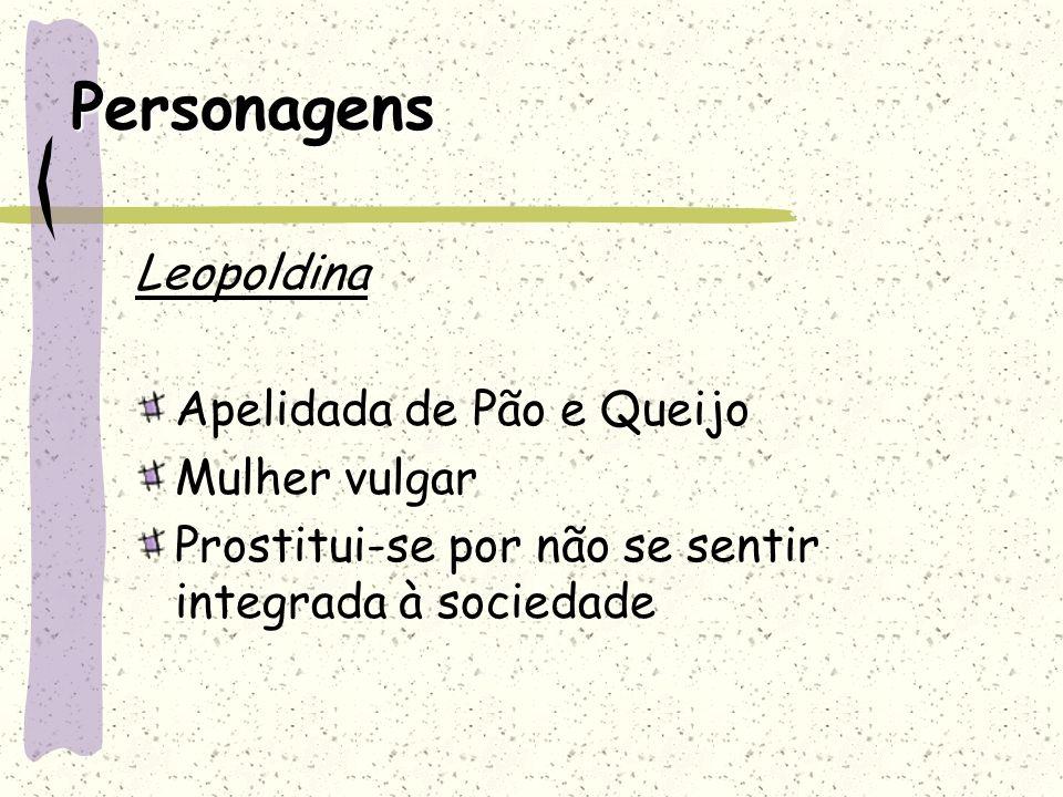 Personagens Leopoldina Apelidada de Pão e Queijo Mulher vulgar