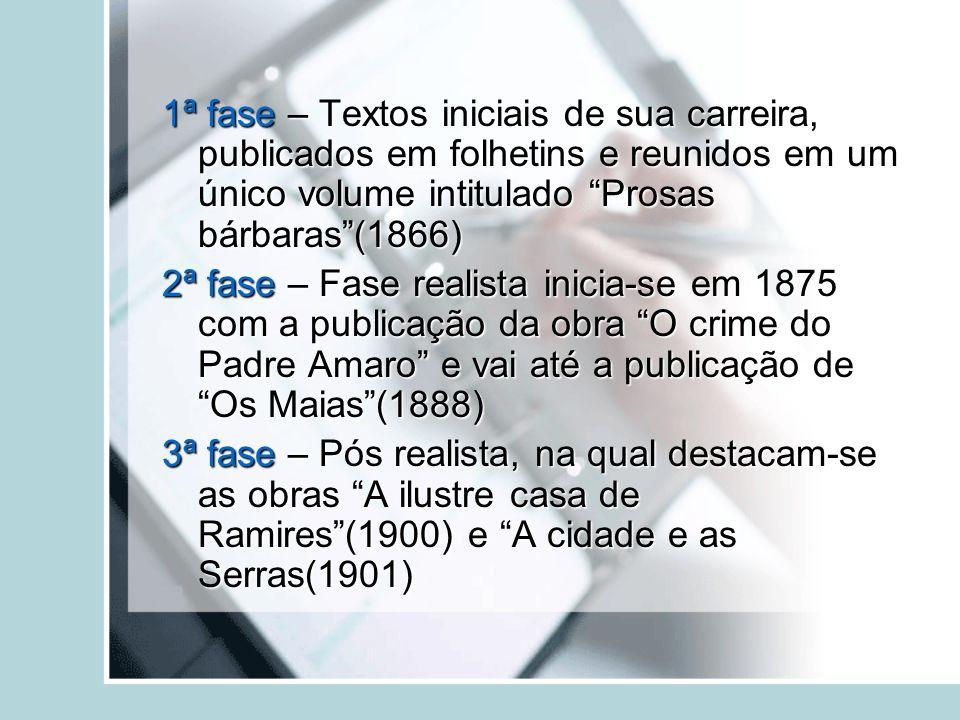 1ª fase – Textos iniciais de sua carreira, publicados em folhetins e reunidos em um único volume intitulado Prosas bárbaras (1866)