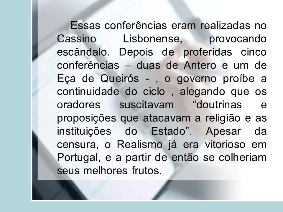 Essas conferências eram realizadas no Cassino Lisbonense, provocando escândalo.