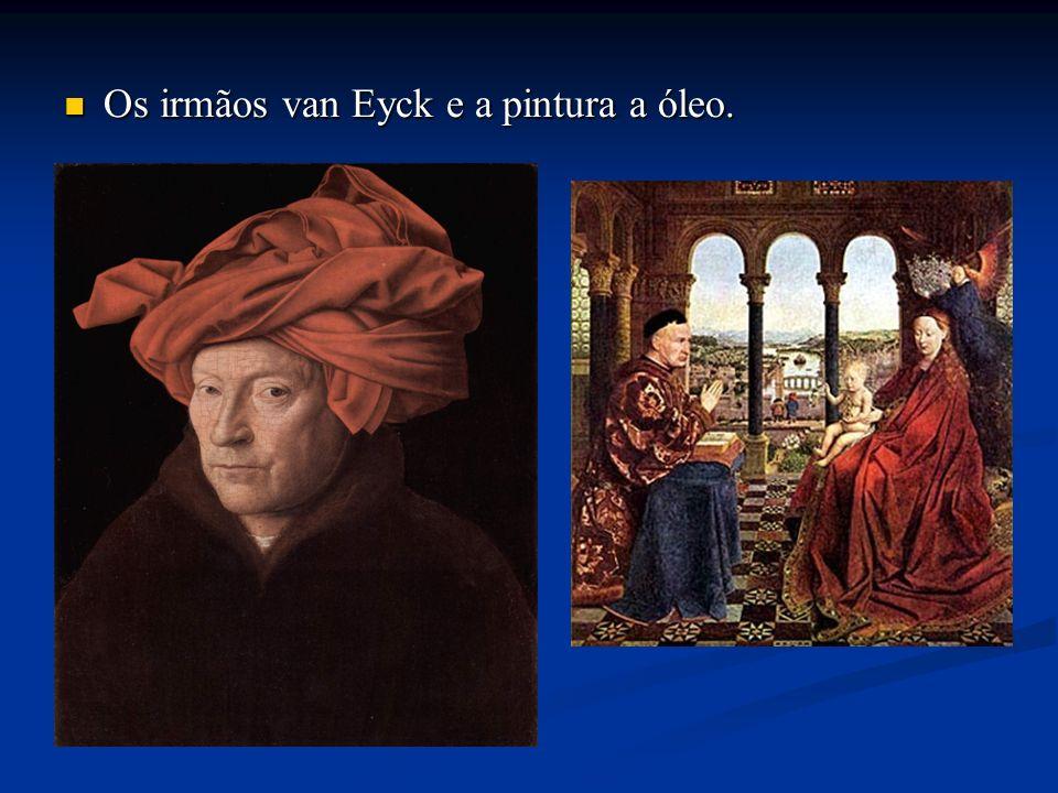 Os irmãos van Eyck e a pintura a óleo.