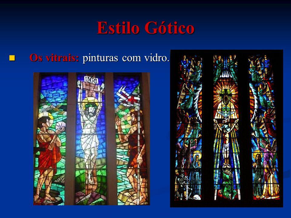 Estilo Gótico Os vitrais: pinturas com vidro.