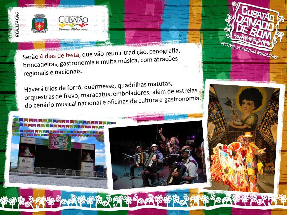 REALIZAÇÃO Serão 4 dias de festa, que vão reunir tradição, cenografia, brincadeiras, gastronomia e muita música, com atrações regionais e nacionais.