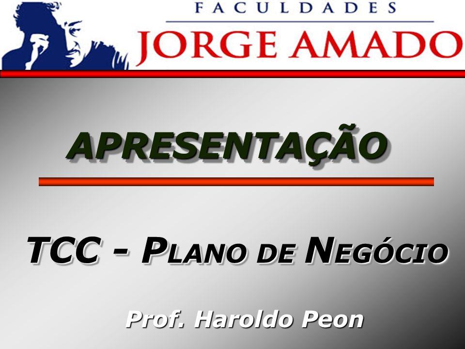 APRESENTAÇÃO TCC - PLANO DE NEGÓCIO Prof. Haroldo Peon