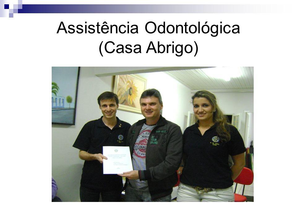 Assistência Odontológica (Casa Abrigo)