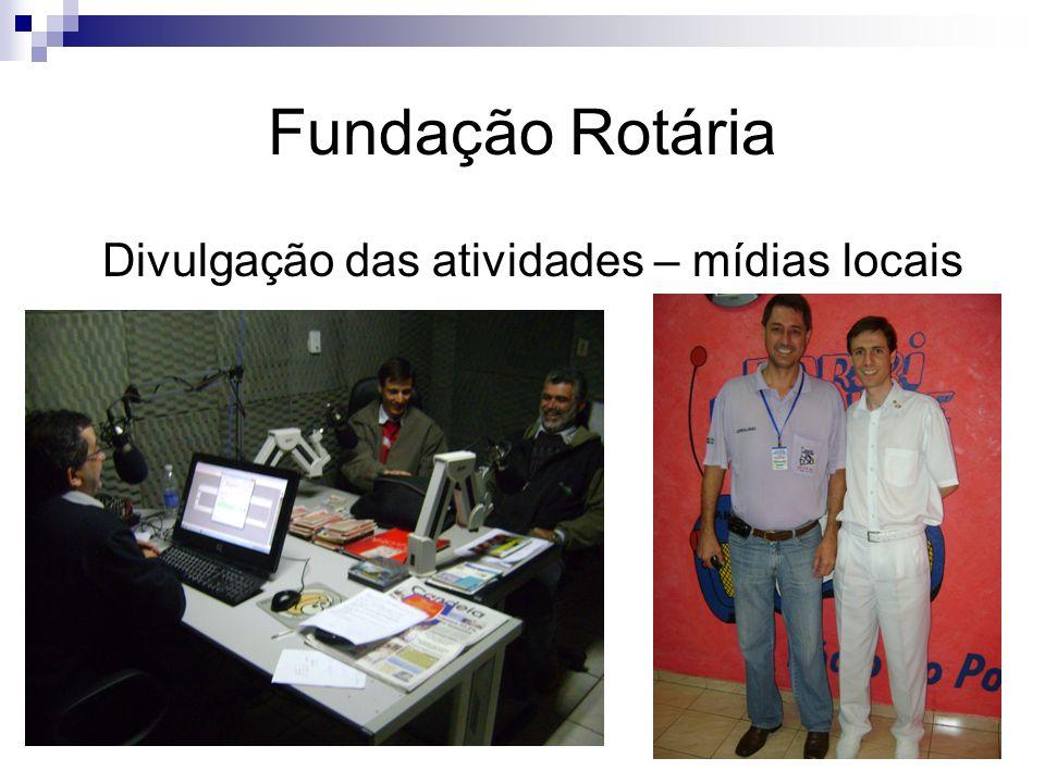Fundação Rotária Divulgação das atividades – mídias locais