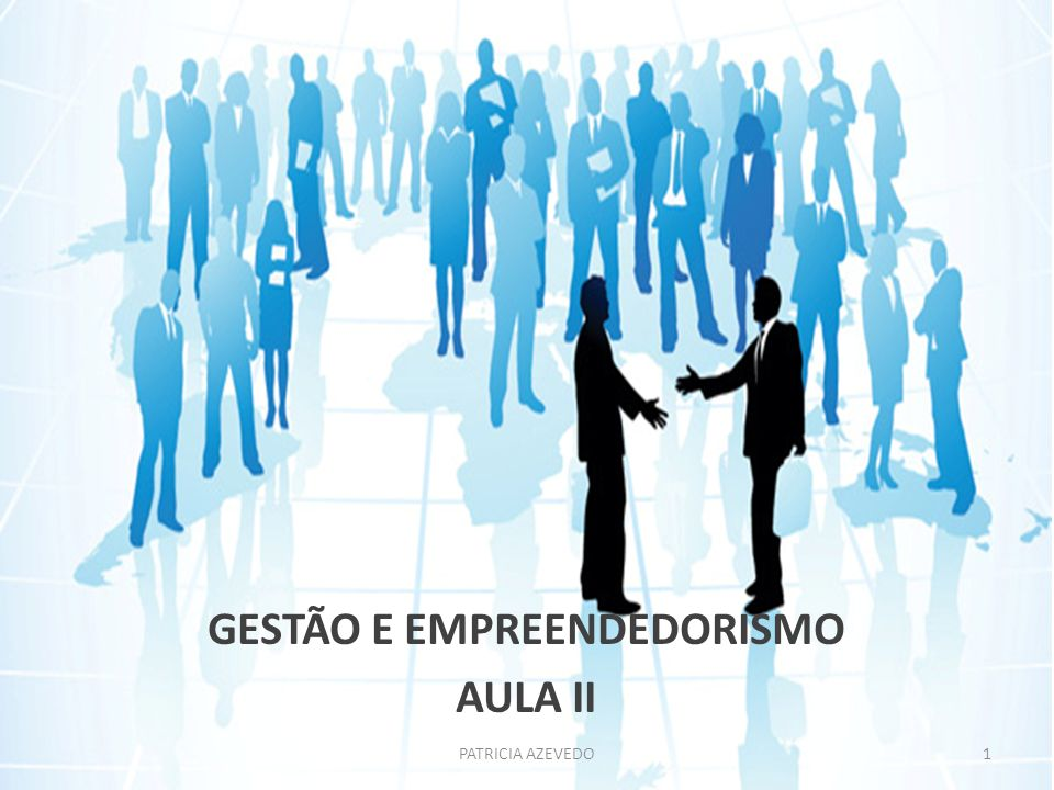 GESTÃO E EMPREENDEDORISMO AULA II