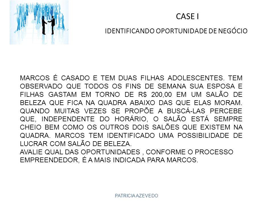 CASE I IDENTIFICANDO OPORTUNIDADE DE NEGÓCIO