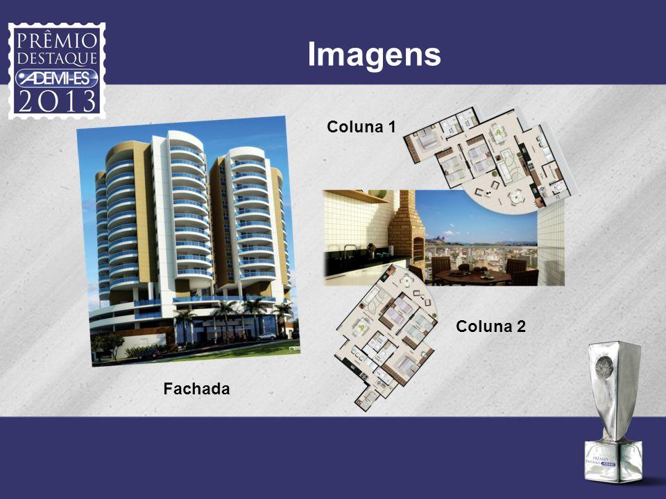 Imagens Coluna 1 Coluna 2 Fachada