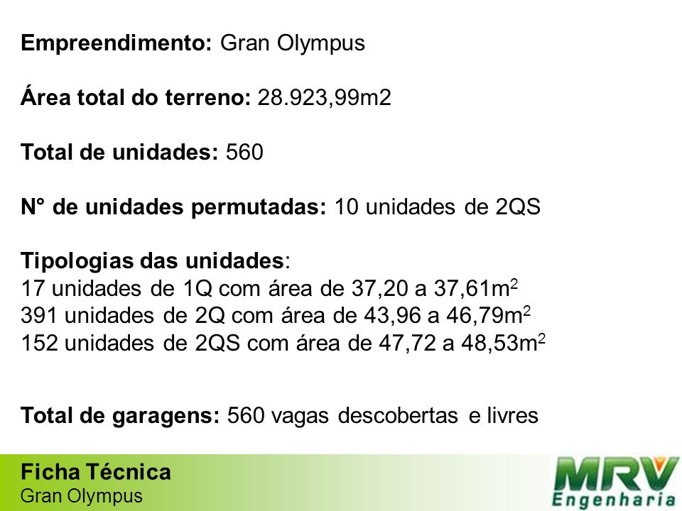 Empreendimento: Gran Olympus Área total do terreno: 28.923,99m2