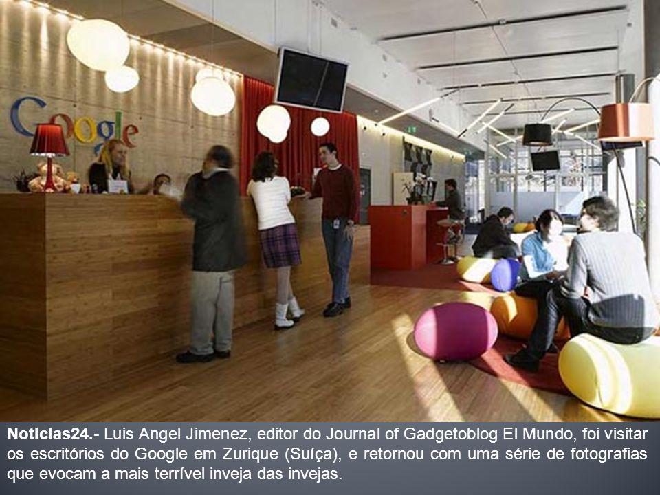 Noticias24.- Luis Angel Jimenez, editor do Journal of Gadgetoblog El Mundo, foi visitar os escritórios do Google em Zurique (Suíça), e retornou com uma série de fotografias que evocam a mais terrível inveja das invejas.