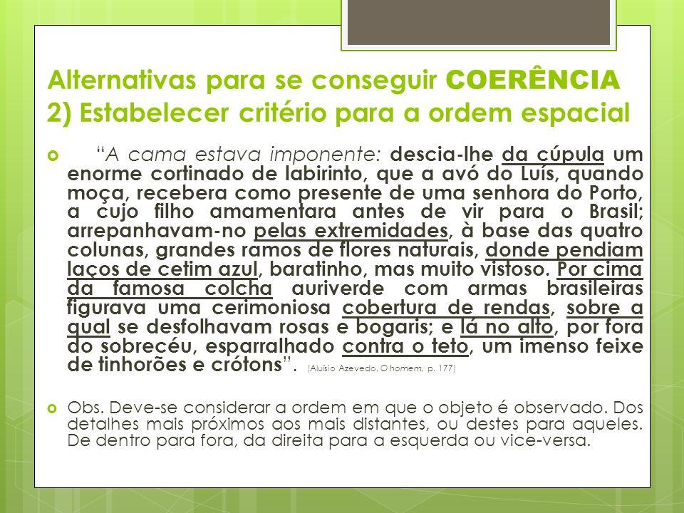 Alternativas para se conseguir COERÊNCIA 2) Estabelecer critério para a ordem espacial