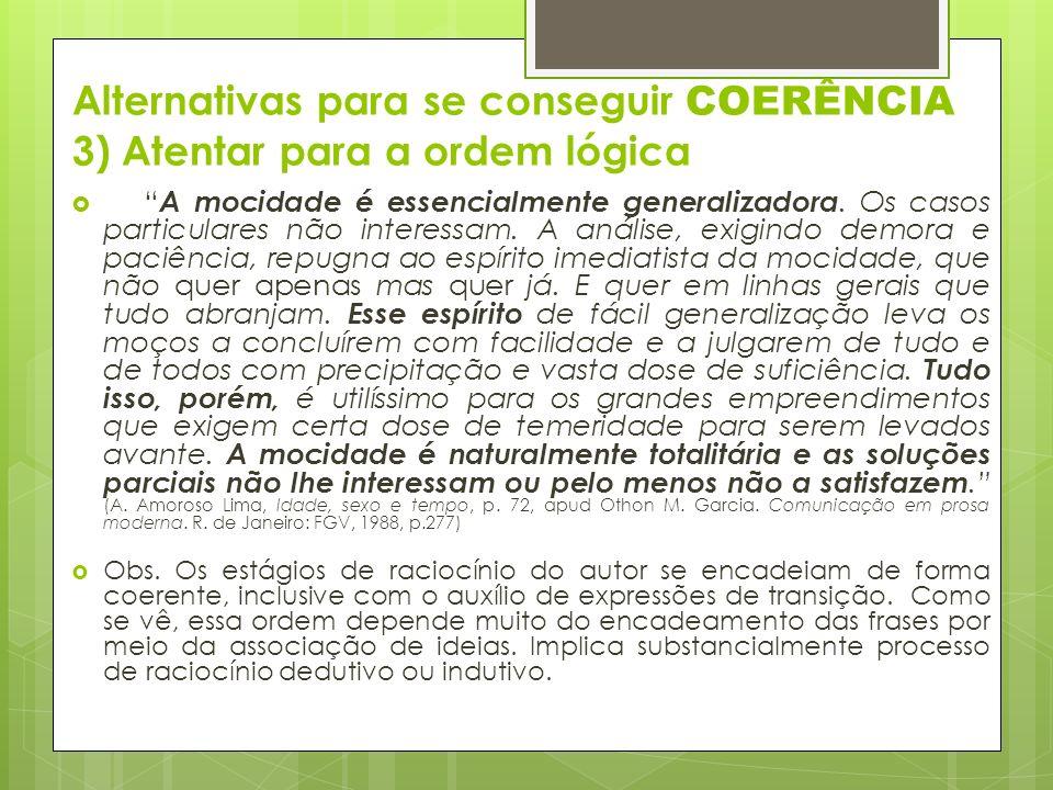 Alternativas para se conseguir COERÊNCIA 3) Atentar para a ordem lógica