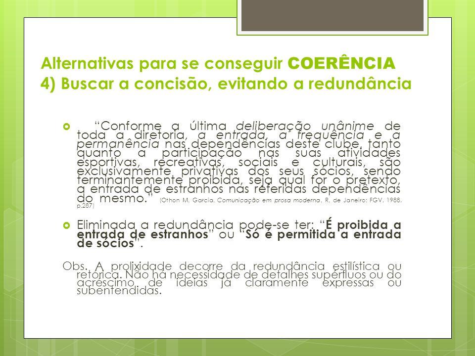 Alternativas para se conseguir COERÊNCIA 4) Buscar a concisão, evitando a redundância