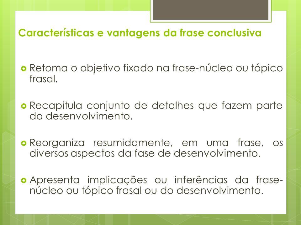 Características e vantagens da frase conclusiva