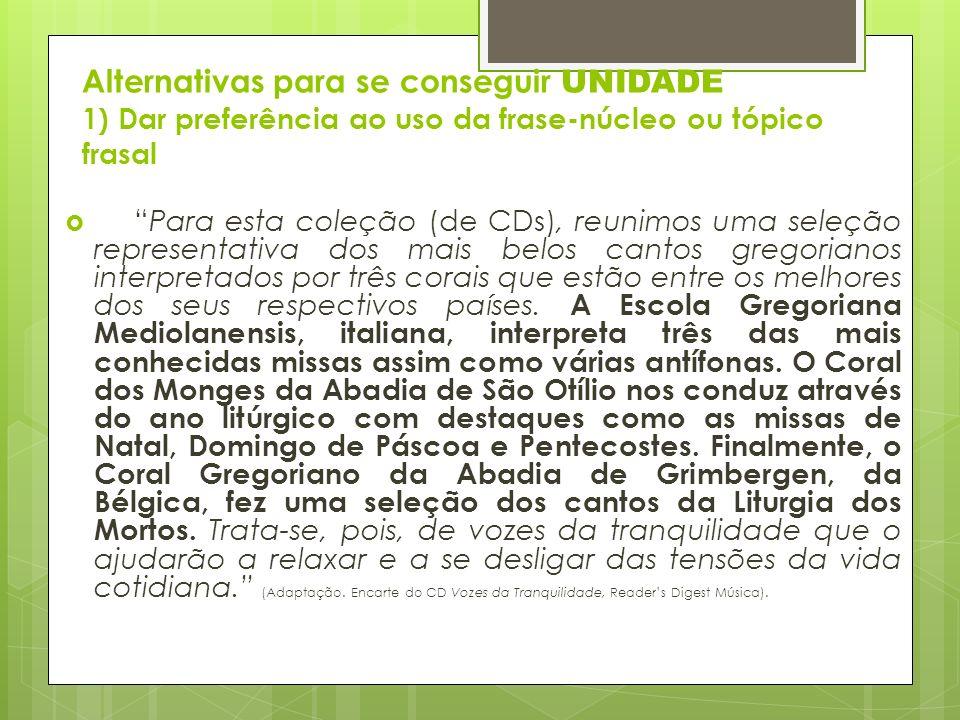 Alternativas para se conseguir UNIDADE 1) Dar preferência ao uso da frase-núcleo ou tópico frasal