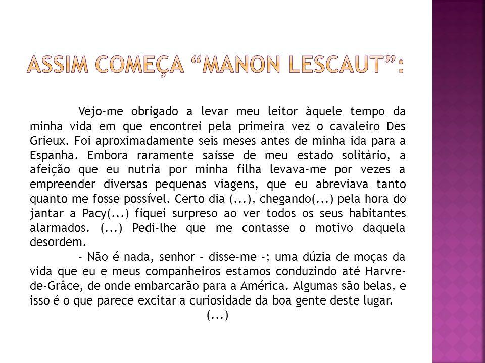 Assim começa Manon Lescaut :