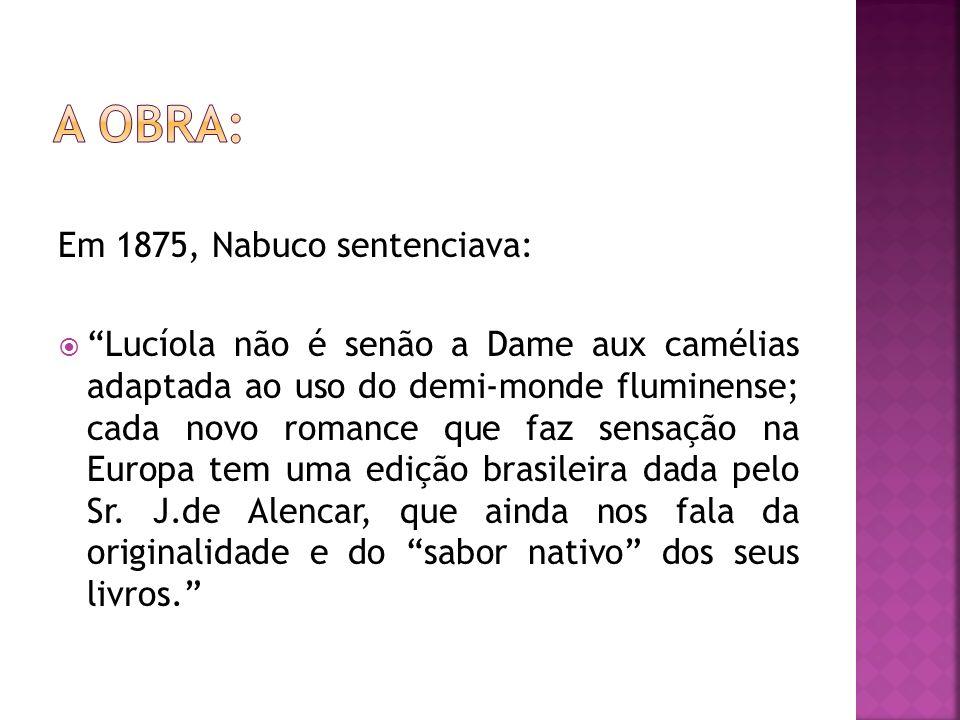 A obra: Em 1875, Nabuco sentenciava: