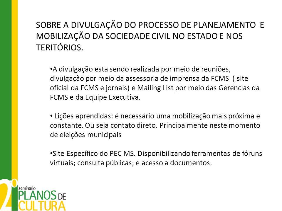 SOBRE A DIVULGAÇÃO DO PROCESSO DE PLANEJAMENTO E MOBILIZAÇÃO DA SOCIEDADE CIVIL NO ESTADO E NOS TERITÓRIOS.