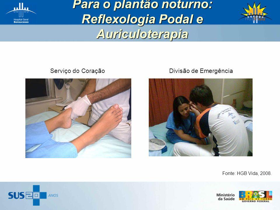 Para o plantão noturno: Reflexologia Podal e Auriculoterapia