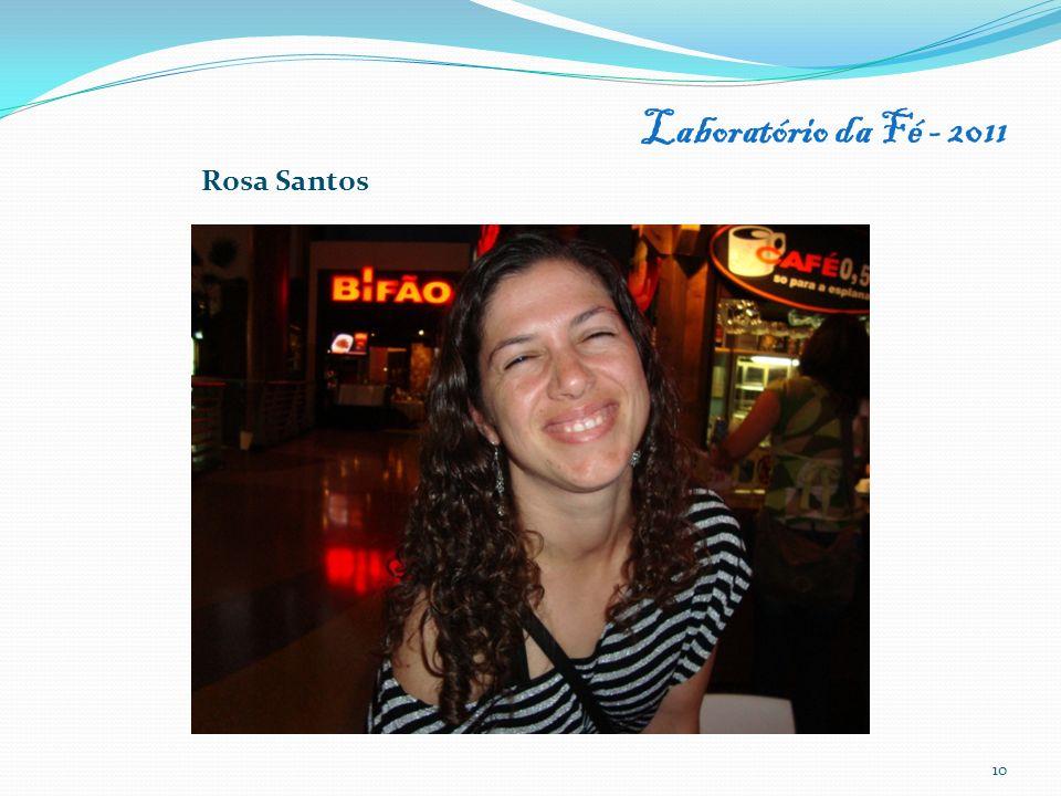 Laboratório da Fé - 2011 Rosa Santos
