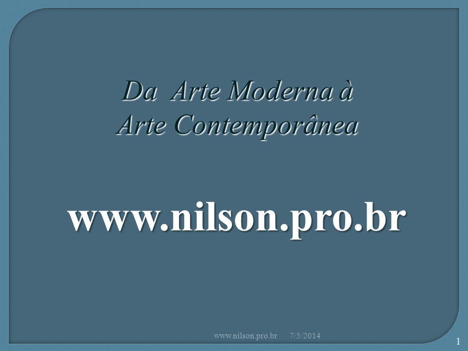 www.nilson.pro.br Da Arte Moderna à Arte Contemporânea