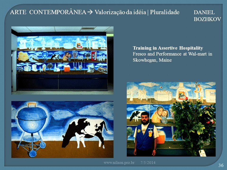 ARTE CONTEMPORÂNEA  Valorização da idéia | Pluralidade