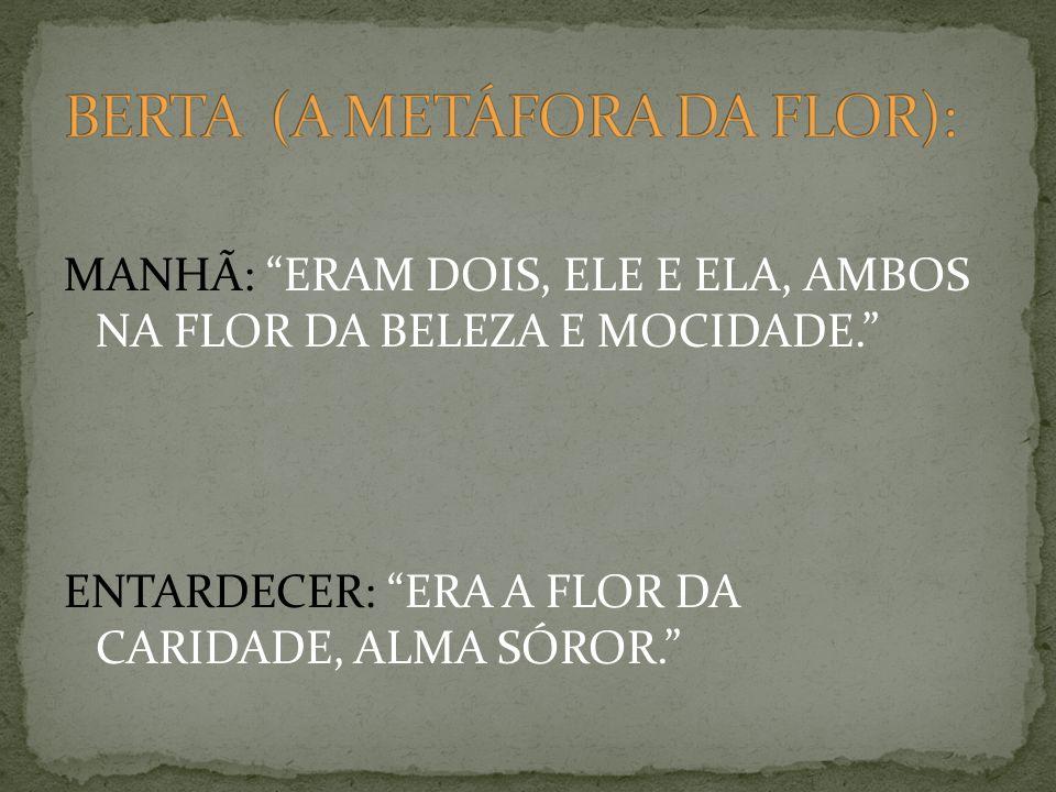 BERTA (A METÁFORA DA FLOR):