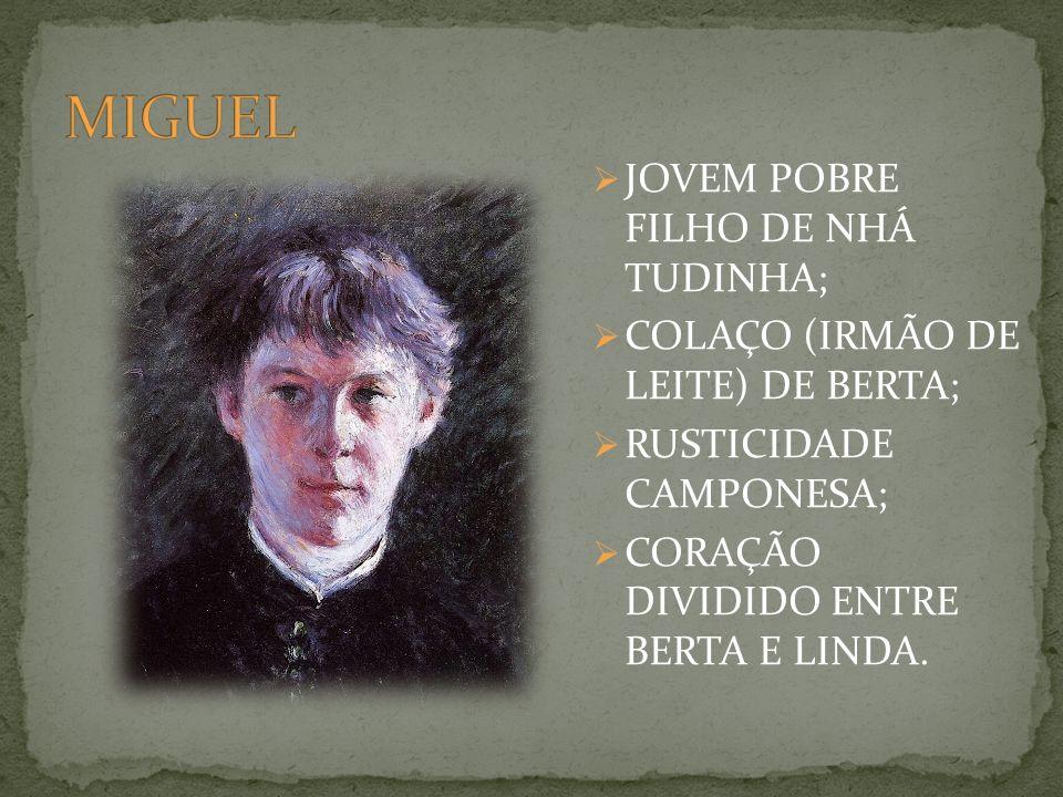 MIGUEL JOVEM POBRE FILHO DE NHÁ TUDINHA;