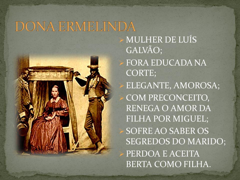 DONA ERMELINDA MULHER DE LUÍS GALVÃO; FORA EDUCADA NA CORTE;