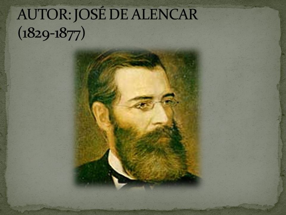 AUTOR: JOSÉ DE ALENCAR (1829-1877)