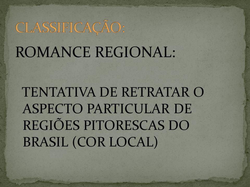 ROMANCE REGIONAL: CLASSIFICAÇÃO: