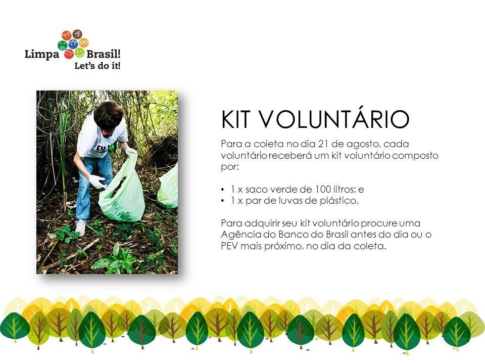 KIT VOLUNTÁRIO Para a coleta no dia 21 de agosto, cada voluntário receberá um kit voluntário composto por: