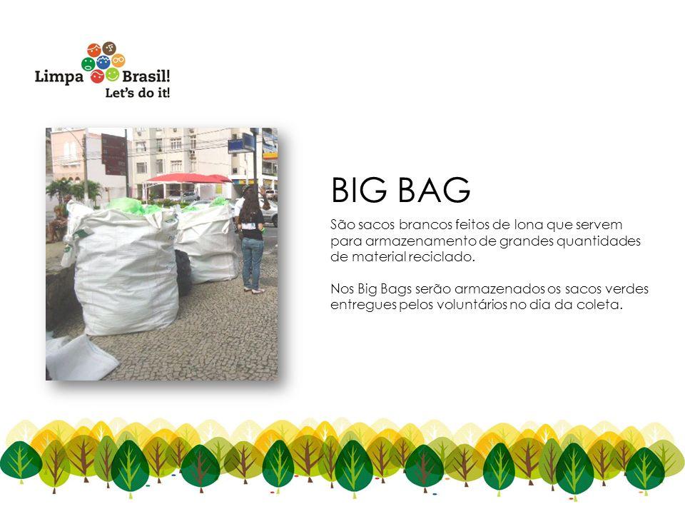 BIG BAG São sacos brancos feitos de lona que servem para armazenamento de grandes quantidades de material reciclado.