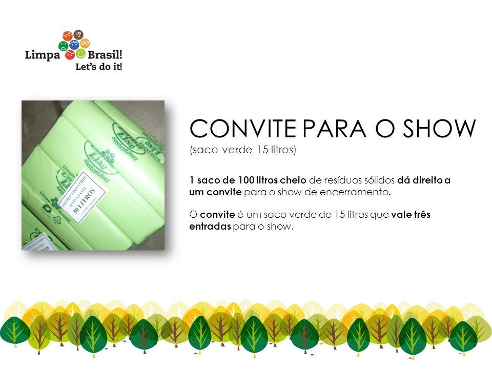 CONVITE PARA O SHOW (saco verde 15 litros)