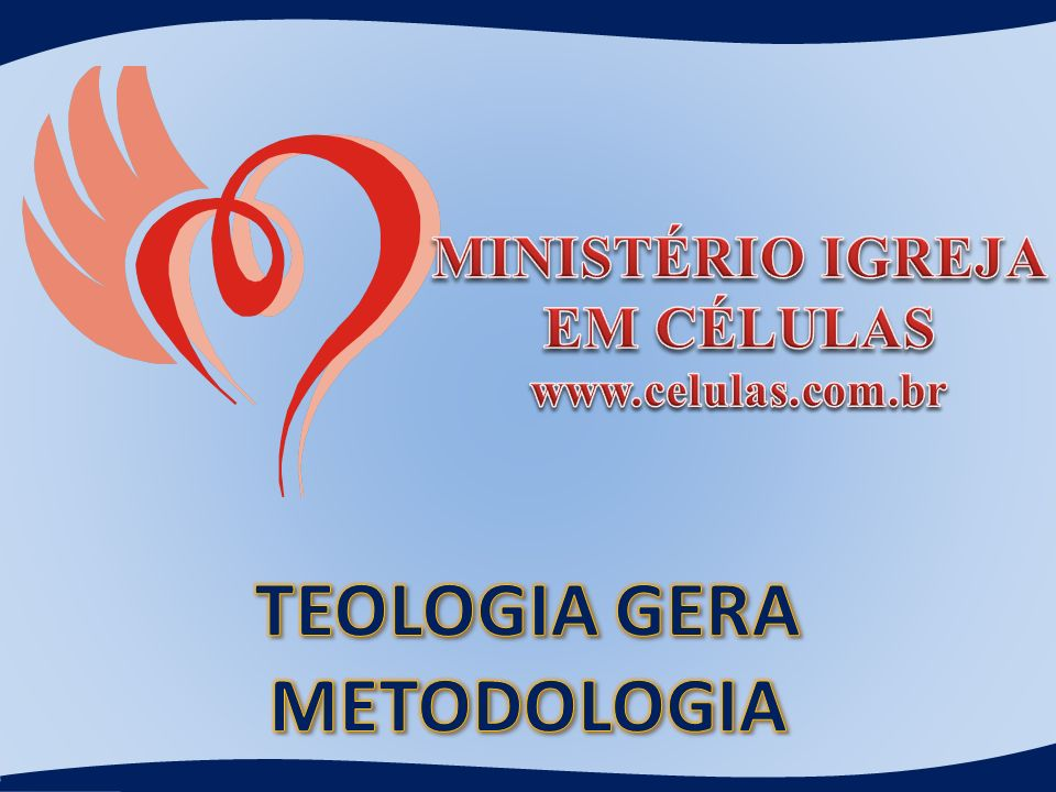 TEOLOGIA GERA METODOLOGIA