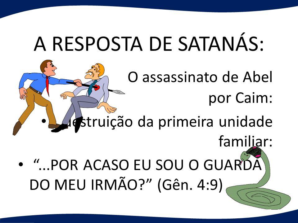 A RESPOSTA DE SATANÁS: O assassinato de Abel por Caim: