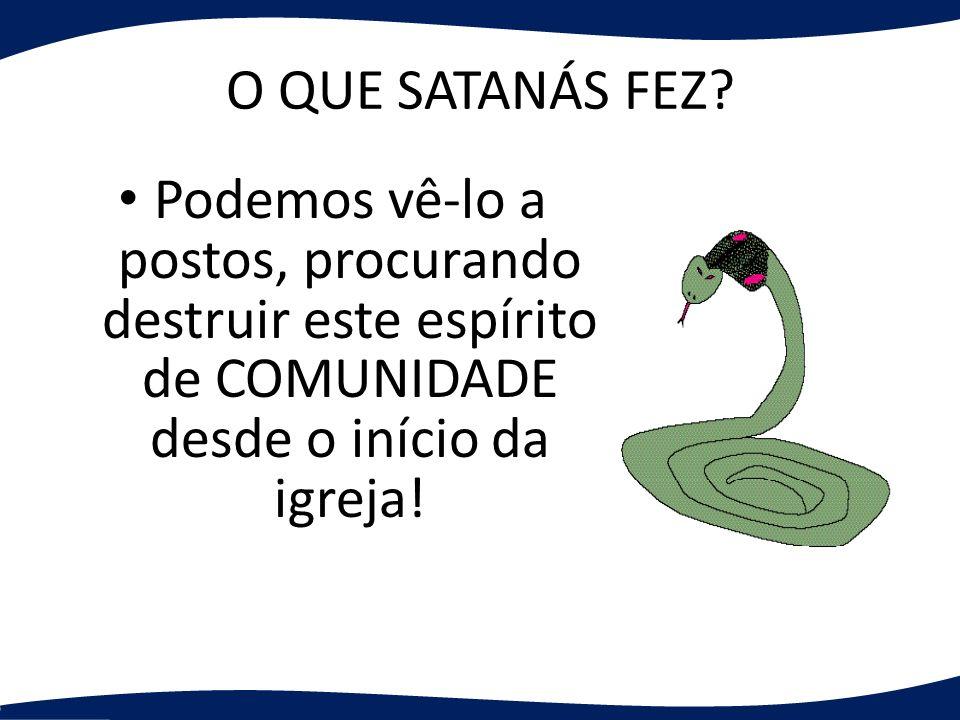 O QUE SATANÁS FEZ.