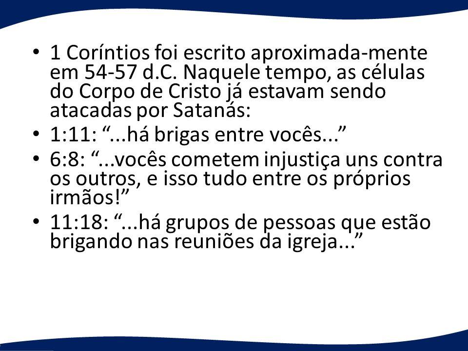 1 Coríntios foi escrito aproximada-mente em 54-57 d. C