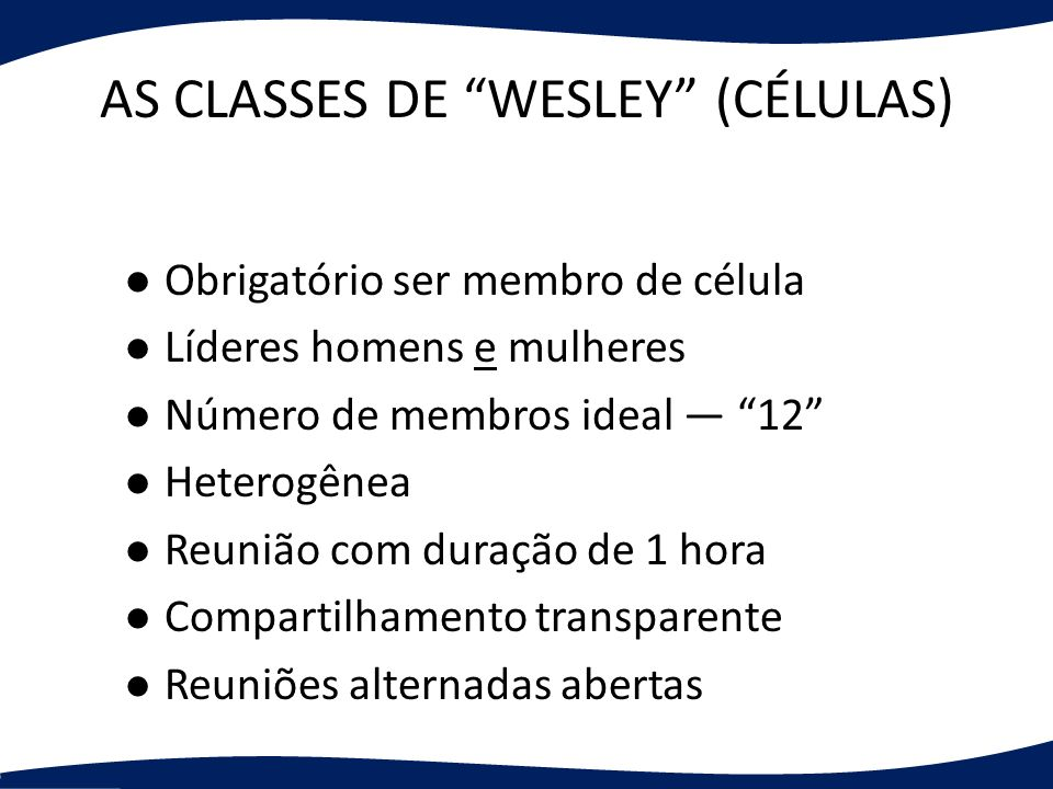 AS CLASSES DE WESLEY (CÉLULAS)