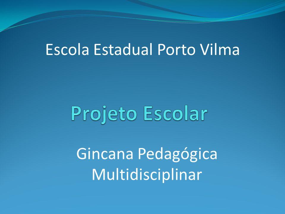 Projeto Escolar Escola Estadual Porto Vilma