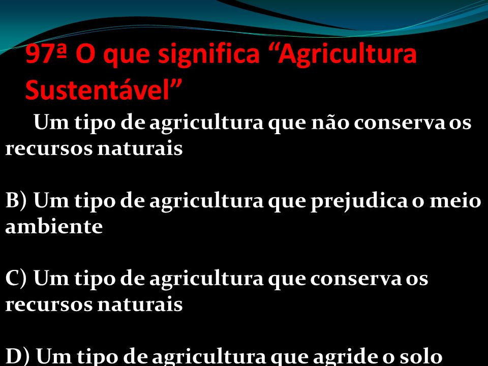 97ª O que significa Agricultura Sustentável