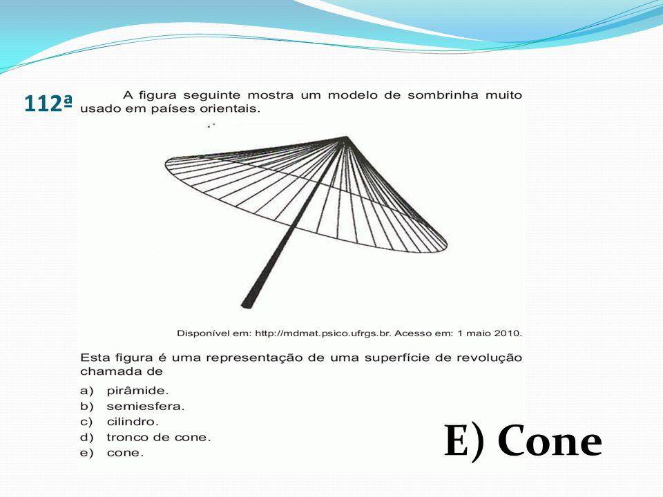 112ª E) Cone