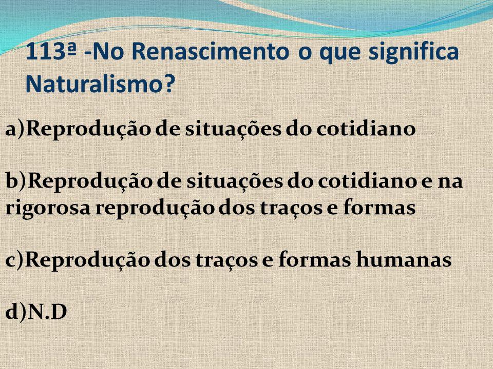 113ª -No Renascimento o que significa Naturalismo