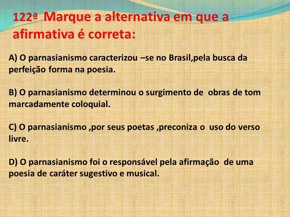 122ª Marque a alternativa em que a afirmativa é correta: