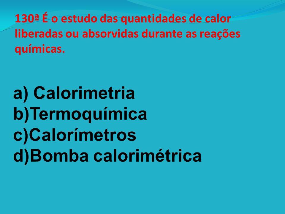 d)Bomba calorimétrica